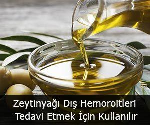 Zeytinyağı Dış Hemoroitleri Tedavi Etmek İçin Kullanılır